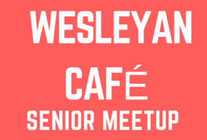 Wesleyan Senior Cafe Meetup Red Bank NJ