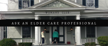 ask an elder care professional