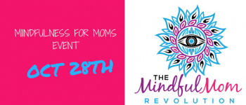 Oct 28 Mindfulness for Moms Event