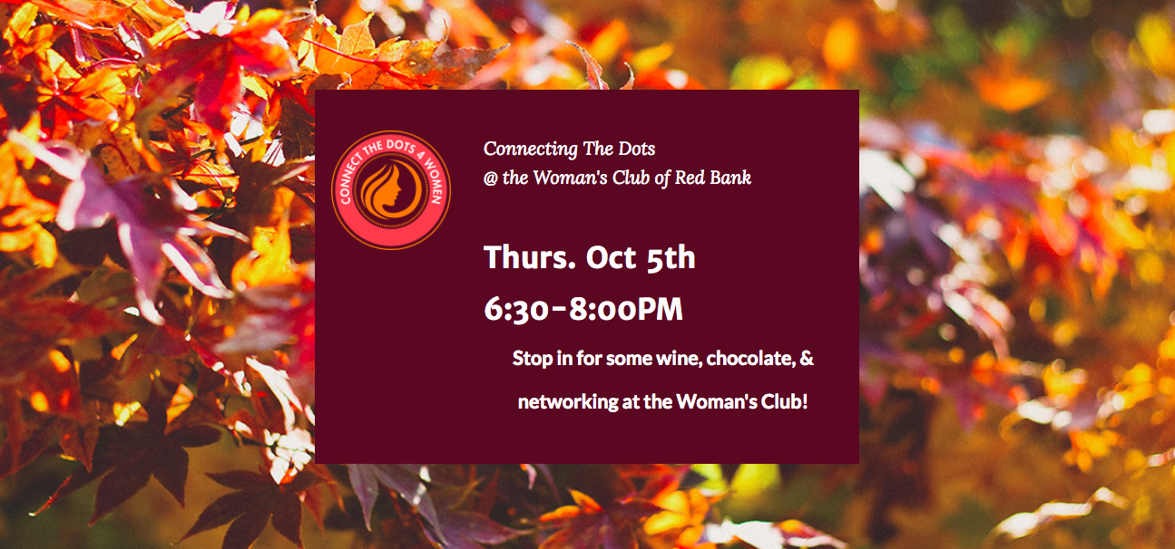 Connect the Dots Oct 5th at the Woman's Club of Red Bank